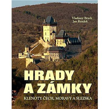 Hrady a zámky: Klenoty Čech, Moravy a Slezska (978-80-7451-694-8)