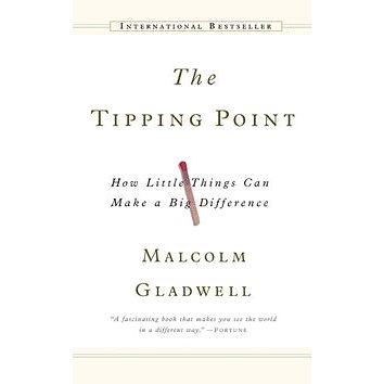 The Tipping Point: How Little Things Can Make A Big Difference (0316679070)