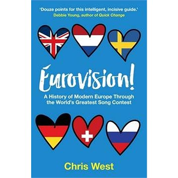 Eurovision!: 'A History of Modern Europe Through the World''s Greatest Song Contest' (0993414990)