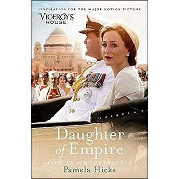 Daughter of Empire. Film Tie-In: Life as a Mountbatten (147460692X)