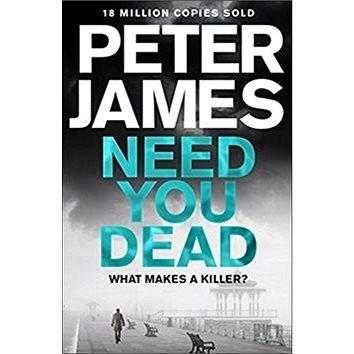 Need You Dead: A Roy Grace Novel 13 (1509816321)