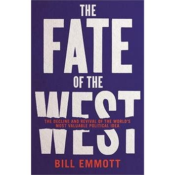 The Fate of the West: 'The Decline and Revival of the World''s Most Valuable Political Idea' (1781257795)