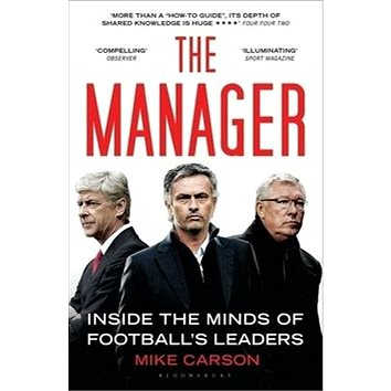 The Manager: Inside the Minds of Football's Leaders (1408843501)