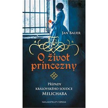 O život princezny: Případy královského soudce Melichara (978-80-7584-040-0)