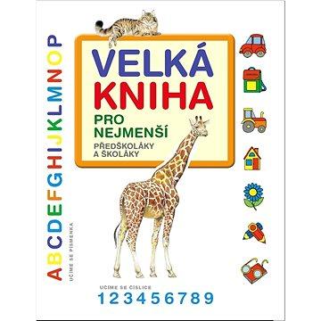 Velká kniha pro nejmenší (978-80-256-2374-9)