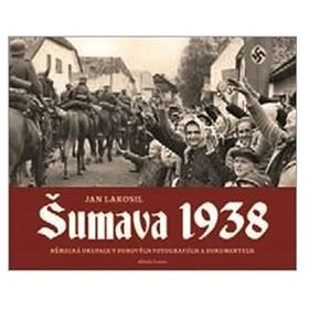 Šumava 1938 (978-80-204-4816-3)