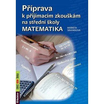 Příprava k přijímacím zkouškám na střední školy Matematika (978-80-7346-215-4)
