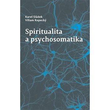 Spiritualita a psychosomatika (978-80-7465-287-5)