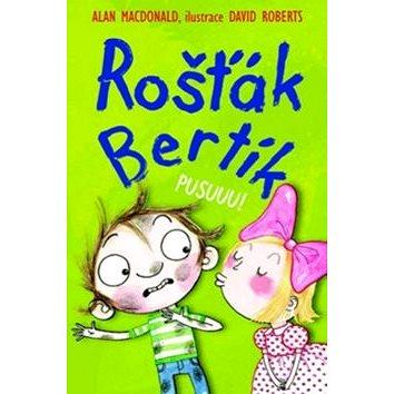 Rošťák Bertík Pusuuu! (978-80-7211-526-6)