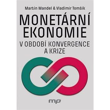 Monetární ekonomie v období krize a konvergence (978-80-7261-545-2)