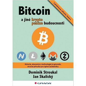 Bitcoin a jiné kryptopeníze budoucnosti (978-80-271-0742-1)