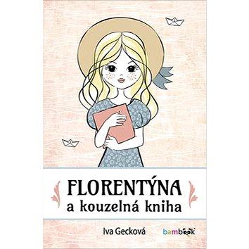 Florentýna a kouzelná kniha (978-80-271-0673-8)