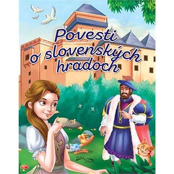 Povesti o slovenských hradoch (978-80-89637-93-5)