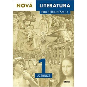 Nová literatura 1 pro střední školy (978-80-7358-295-1)