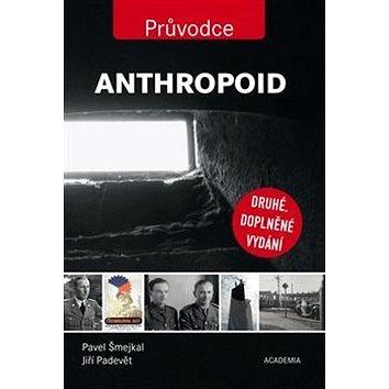Anthropoid: Průvodce (978-80-200-2753-5)