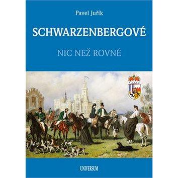 Schwarzenbergové: Nic než rovné (978-80-242-6010-5)