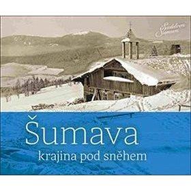Šumava: krajina pod sněhem (978-80-905916-8-4)