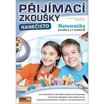 Přijímací zkoušky nanečisto Matematika pro žáky 5. a 7. ročníků ZŠ (978-80-7402-320-0)