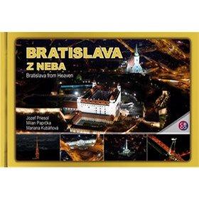 Bratislava z neba: Bratislava from Heaven (978-80-8144-148-6)