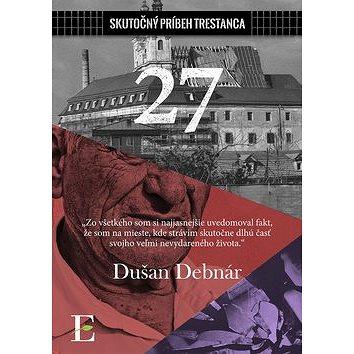 27: Skutočný príbeh trestanca (978-80-8197-068-9)