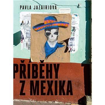 Příběhy z Mexika (978-80-87530-95-5)