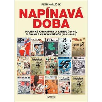 Napínavá doba: Politické karikatury (a satira) Čechů, Slováků a českých Němců (1933-1935) (978-80-242-5996-3)