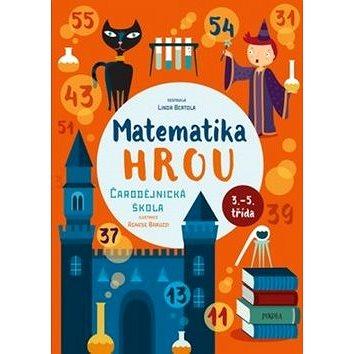 Matematika hrou Čarodějnická škola (978-80-7549-549-5)