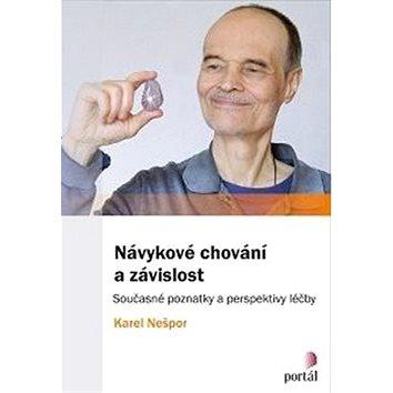 Návykové chování a závislost: Současné poznatky a perspektivy léčby (978-80-262-1357-4)