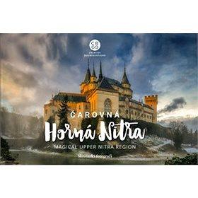 Čarovná Horná Nitra: Magical upper Nitra Region (978-80-8144-158-5)
