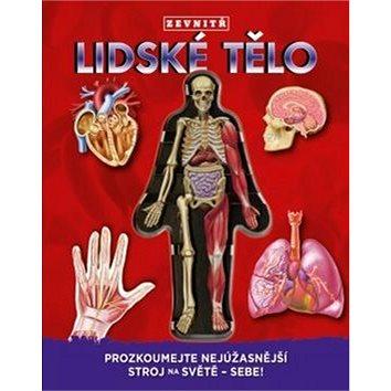 Kniha Lidské tělo zevntiř: Prozkoumej nejúžasnější stroj na světě - sebe! (978-80-7585-095-9)
