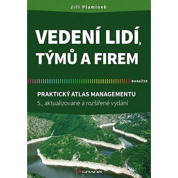 Vedení lidí, týmů a firem: Praktický atlas managementu (978-80-271-0629-5)