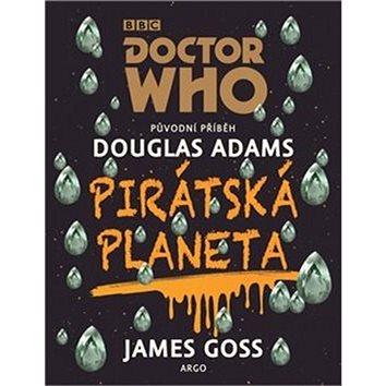 Doctor Who Pirátská planeta (978-80-257-2330-2)