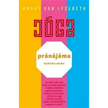 Jóga Pránájáma: technika dechu (978-80-257-2374-6)