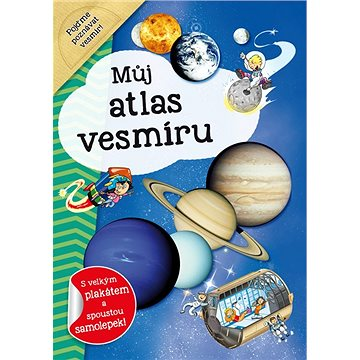 Můj atlas vesmíru: S velkým plakátem a spoustou samolepek! (978-80-7547-163-5)