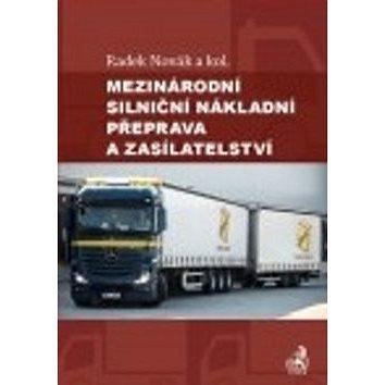 Mezinárodní silniční nákladní přeprava a zasílatelství (978-80-7400-041-6)