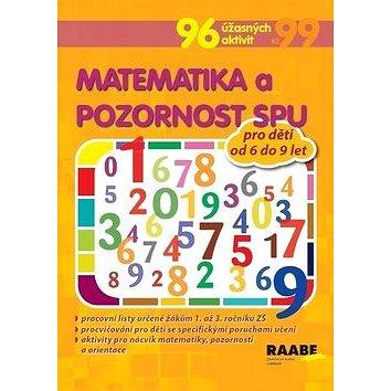 Matematika a pozornost SPU pro děti od 6 do 9 let: 96 úžasných aktivit (978-80-7496-366-7)
