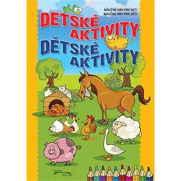 Detské aktivity Dětské aktivity: Náučné hry pre deti Naučné hry pro děti (978-80-8444-050-9)