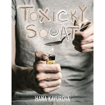 Toxický squat (978-80-7597-081-7)