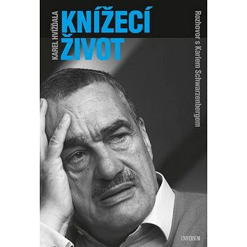 Knížecí život: Rozhovor s Karlem Schwarzenbergem (978-80-242-6124-9)