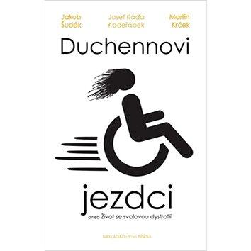 Duchennovi jezdci aneb Život se svalovou dystrofií (978-80-7584-059-2)