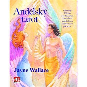 Andělský tarot: Obsahuje 78 karet s podmanivou atmosférou a podrobnou ilustrovanou příručku (978-80-7543-652-8)