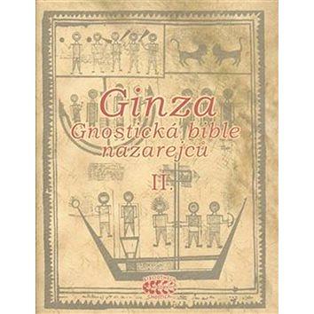Ginza Gnostická bible nazarejců II.: Kniha V,5 - XVIII (978-80-904050-1-1)