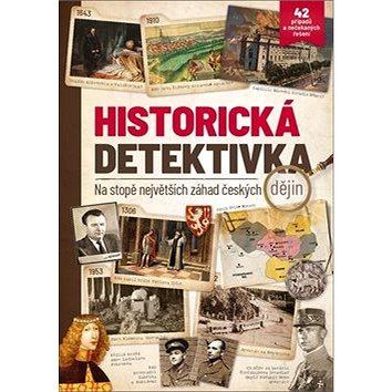 Historická detektivka: na stopě největších záhad českých dějin (978-80-7525-154-1)