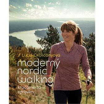 SLOVART Moderný nordic walking: Kráčame za zdravím (978-80-556-3180-6)
