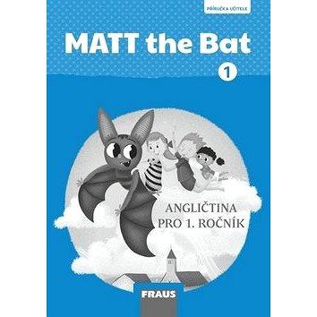 MATT the Bat 1 PU: Angličtina pro 1. ročník, příručka učitele (978-80-7489-417-6)