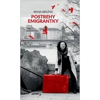 Postrehy emigrantky: Eseje Prózy Reportáže (978-80-8151-061-8)