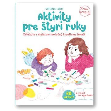 Aktivity pre štyri ruky: Zdieľajte s dieťaťom spoločný kreatívny denník (978-80-567-0267-3)