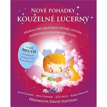 Nové pohádky kouzelné lucerny: Příběhy pro rozvíjení dětské důvěry, tvořivosti a vnitřního klidu (978-80-7370-497-1)