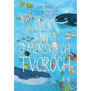 Veľká kniha o morských tvoroch (978-80-556-3285-8)