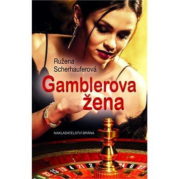 Gamblerova žena (978-80-7584-074-5)